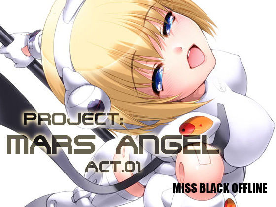 Project:MARS ANGEL Act.1