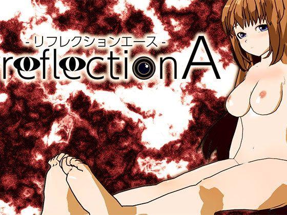 ReflectionA - リフレクションエース -