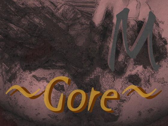 M ~Gore~