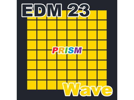 【シングル】EDM 23 - Wave/ぷりずむ